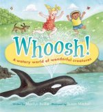 Whoosh!: A Watery World of Wonderful Creatures