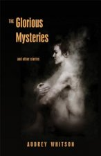 The Glorious Mysteries: And Other Stories