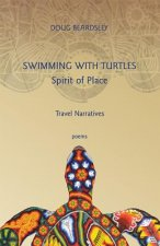 Swimming with Turtles: Spirit of Place