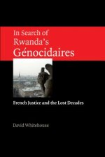 In Search of Rwanda's Gnocidaires: French Justice and the Lost Decades