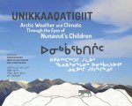 Unikkaaqatigiit: Arctic Weather and Climate Through the Eyes of Nunavut's Children