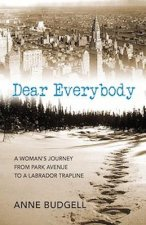 Dear Everybody: A Woman's Journey from Park Avenue to a Labrador Trapline