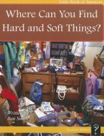 Where Can You Find Hard and Soft Things?