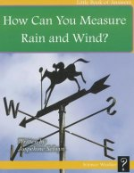 How Do You Measure Rain and Wind?