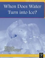 When Does Water Turn Into Ice?