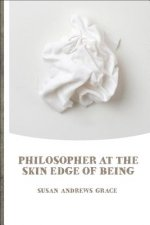 Philosopher at the Skin Edge of Being
