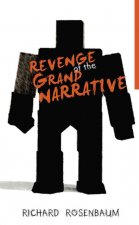 Revenge of the Grand Narrative