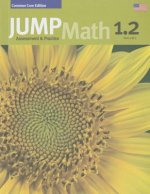 Jump Math AP Book 1.2: Us Common Core Edition