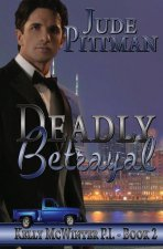 Deadly Betrayal: Kelly McWinter P.I. Book 2