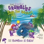 The Purple Grumblies Save the Whales Part One: Bumboo Is Back!