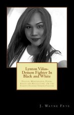 Lynton Vinas - Demon Fighter in Black and White: Photos, Monographs, Poems, Essays and Reflections on the Famous Filipino Demon Fighter