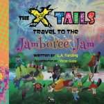 The X-tails Travel to the Jamboree Jam