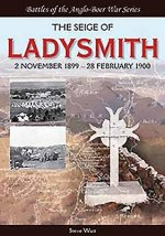 The Siege of Ladysmith: 2 November 1899 28 February 1900