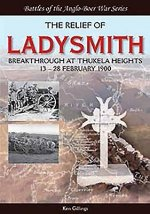 The Relief of Ladysmith: Breakthrough at Thukela Heights, 13 28 February 1900
