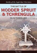 The Battle of Modder Spruit and Tchrengula: The Fight for Ladysmith, 30 October 1899