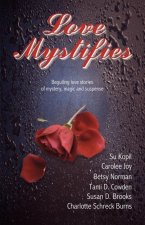 Love Mystifies: Beguiling Love Stories of Mystery, Magic and Suspense