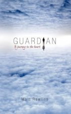Guardian, a Journey to the Heart