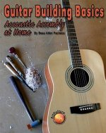 Guitar Building Basics