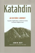 Katahdin: Legends, Exploration, and Preservation of Maine's Highest Peak