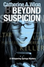 Beyond Suspicion: A Whispering Springs Mystery