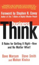 Businessthink: Rules for Getting It Right - Now and No Matter What!