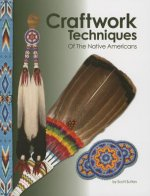 Craftwork Techniques of the Native Americans