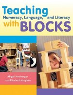 Teaching Numeracy, Language, and Literacy with Blocks: