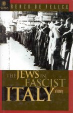 The Jews in Fascist Italy: A History