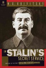 In Stalin's Secret Service: Memoirs of the First Soviet Master Spy to Defect