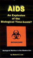 AIDS: An Explosion of the Biological Time-Bomb