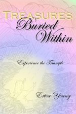 Treasures Buried Within: Experience the Triumph