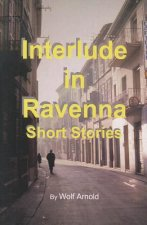 Interlude in Ravenna: Short Stories