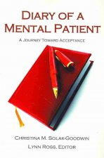 Diary of a Mental Patient: A Journey Toward Acceptance