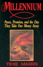Millennium: Peace, Promise, & the Day They Take Our Money Away