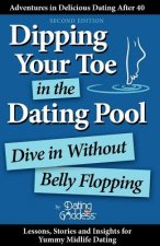 Dipping Your Toe in the Dating Pool: Dive in Without Belly Flopping