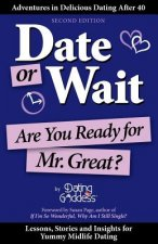 Date or Wait: Are You Ready for Mr. Great?