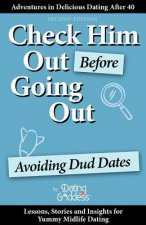 Check Him Out Before Going Out: Avoiding Dud Dates