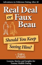 Real Deal or Faux Beau: Should You Keep Seeing Him?
