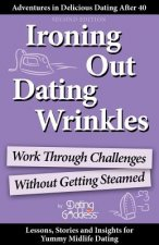 Ironing Out Dating Wrinkles: Work Through Challenges Without Getting Steamed