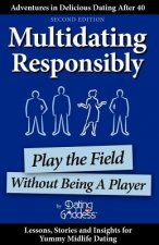 Multidating Responsibly: Play the Field Without Being a Player