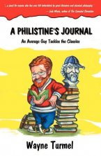 A Philistine's Journal: An Average Guy Tackles the Classics