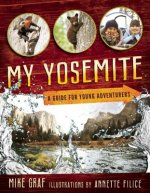 My Yosemite: A Guide for Young Adventurers