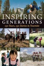 Inspiring Generations: 150 Years, 150 Stories in Yosemite