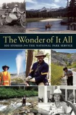The Wonder of It All: 100 Stories from the National Park Service