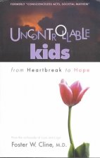 Uncontrollable Kids: From Heartbreak to Hope