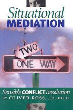 Situational Mediation: Sensible Conflict Resolution