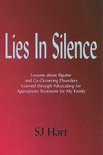 Lies in Silence: Lessons about Bipolar and Co-Occurring Disorders Learned Through Advocating for Appropriate Treatment for My Family