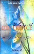 Making a Difference, Volume II: Stories from the Point of Care