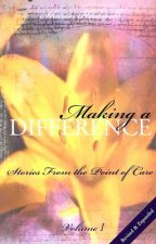 Making a Difference, Volume 1: Stories from the Point of Care