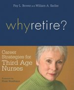 Why Retire?: Career Strategies for Third Age Nurses